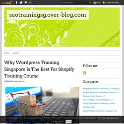 Why Wordpress Training Singapore Is The Best For Shopify Training Course