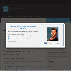 WordPress Shortcodes – Le guide complet – Partie 2 - Kune.fr