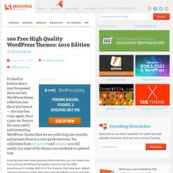 100 Free High Quality WordPress Themes: 2010 Edition - Smashing Magazine
