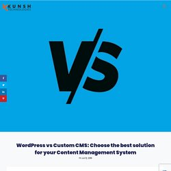 Wordpress Vs. Custom Content Management System (CMS)