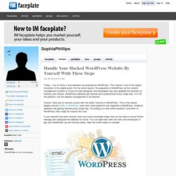 Handle Your Hacked WordPress Website By Yourself With These Steps by SophiaPhillips