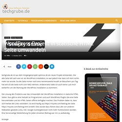 Wordpress Projekt in statische HTML Seite umwandeln - techgrube.de