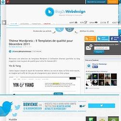 Thème Wordpress : 5 Templates de qualité pour Décembre 2011 - theme-wordpress