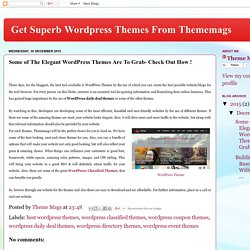 Get Superb Wordpress Themes From Thememags: Some of The Elegant WordPress Themes Are To Grab- Check Out How !