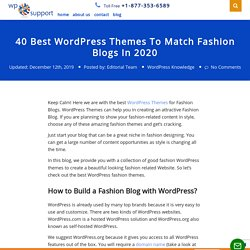 40 Best WordPress Themes To Match Fashion Blogs In 2020