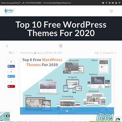 Top 8 Free WordPress Themes For 2020 - Infigo Software