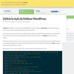 Définir le style de l'éditeur WordPress - Le Guide WordPress Le Guide WordPress: tutoriel, astuces, plugins et hébergement