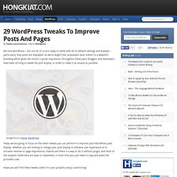 29 Wordpress Tweaks to Improve Posts and Pages