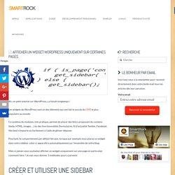 Afficher Un Widget WordPress Uniquement Sur Certaines Pages