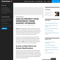 How To Protect Your WordPress Theme Against Upgrades