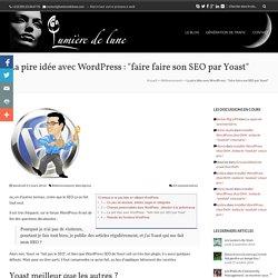 WordPress SEO : le plugin le plus utilisé est-il le meilleur ?