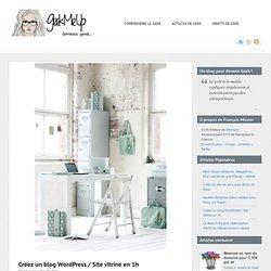 Créez un blog Wordpress / Site vitrine en 1hGeek Me Up – Devenez Geek !