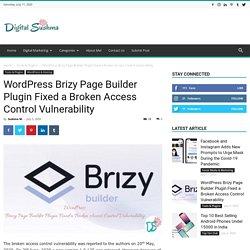 WordPress Brizy Page Builder Plugin Fixed a Broken Access Control Vulnerability