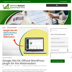 Google Site Kit: Official WordPress plugin for the Webmasters