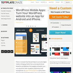 Wordpress Mobile Apps: Turn Your WordPress website into an App for Android and iPhone - Web Design Articles - Latest Web Trends
