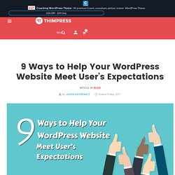 9 Ways to Help Your WordPress Website Meet User's Expectations