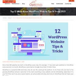 Top 12 Must-Know WordPress Website Tips & Tricks 2021