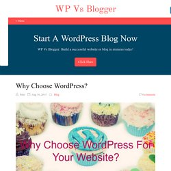 Why Choose WordPress For Your Website? 11 Smart Reasons Why