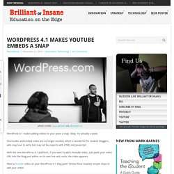 Wordpress 4.1 Makes Youtube Embeds a Snap