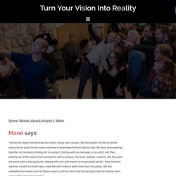 Some Words About Ariane's Work – Turn Your Vision Into Reality