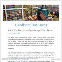 A Few Words to Know about Bengal's Tant Sarees – Handloom Tant Sarees