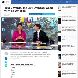'Your 3 Words,' the Live Event on 'Good Morning America'