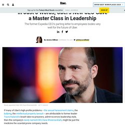 In Just 8 Words, Uber's New CEO Gave a Master Class in Leadership