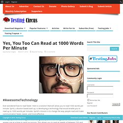 Yes, You Too Can Read at 1000 Words Per Minute - Testing Circus