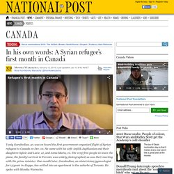 In his own words: A Syrian refugee's first month in Canada
