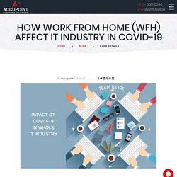 How Work from Home (WFH) affect IT industry in COVID-19