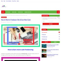 How to Work In Freelancer Site & Earn More Cash