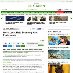 Work Less, Help Economy And Environment