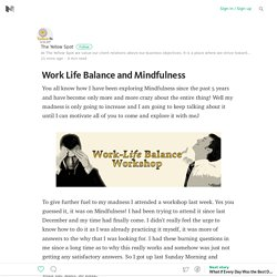 Work Life Balance and Mindfulness