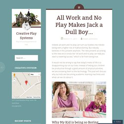 All Work and No Play Makes Jack a Dull Boy…