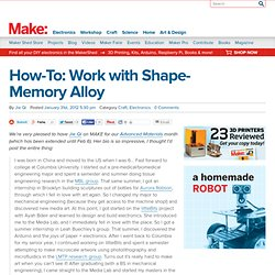 How-To: Work with Shape-Memory Alloy