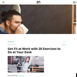 Get Fit at Work with 20 Exercises to Do at Your Desk – Deskmate