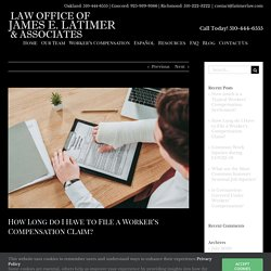 How Long do I Have to File a Worker's Compensation Claim? - James E. Latimer