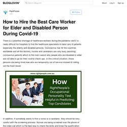 How to Hire the Best Care Worker for Elder and Disabled Person During Covid-19