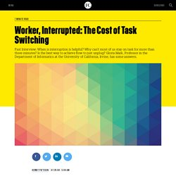 Worker, Interrupted: The Cost of Task Switching