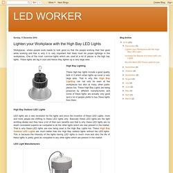 LED WORKER: Lighten your Workplace with the High Bay LED Lights