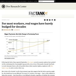 For most workers, real wages have barely budged for decades