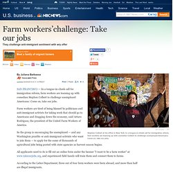 Farm workers'challenge: You can have our jobs - Business - US business