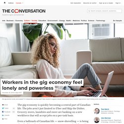 Workers in the gig economy feel lonely and powerless