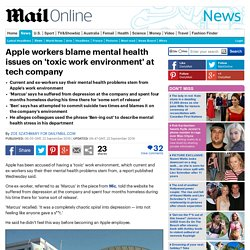 Apple workers blame mental health issues on 'toxic work environment' at tech company