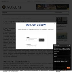 Low-Wage Workers to Get Free Housing in UAE - Aurum Real EstateAurum Real Estate