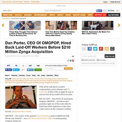 Dan Porter, CEO Of OMGPOP, Hired Back Laid-Off Workers Before $210 Million Zynga Acquisition