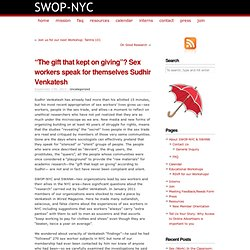 """The gift that kept on giving""? Sex workers speak for themselves Sudhir Venkatesh — SWOP-NYC"