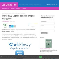 WorkFlowy. La prise de notes en ligne intelligente
