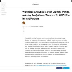 Workforce Analytics Market Growth, Trends, Industry Analysis and Forecast to 2025