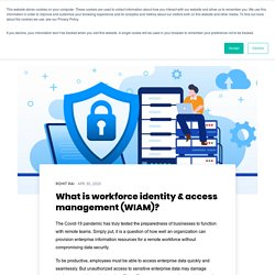 What is workforce identity & access management (WIAM)?
